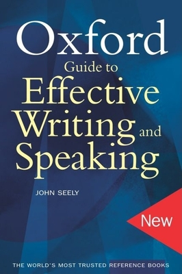 The Oxford Guide to Effective Writing and Speaking - Seely, John