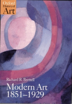 Modern Art 1851-1929: Capitalism and Representation - Brettell, Richard R