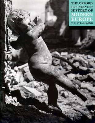 The Oxford Illustrated History of Modern Europe - Blanning, T C W (Editor)