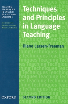 Techniques and Principles in Language Teaching - Larsen-Freeman, Diane, and Larson-Freeman, Diane, and Campbell, Russell N (Editor)