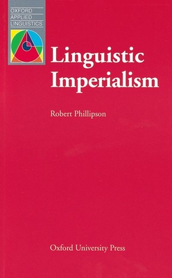 Linguistic Imperialism - Phillipson, Robert