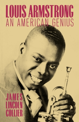 Louis Armstrong: An American Genius - Collier, James Lincoln