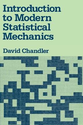 Introduction to Modern Statistical Mechanics - Chandler, David