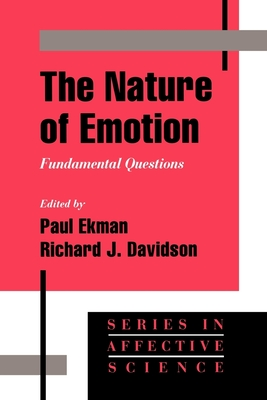 The Nature of Emotion: Fundamental Questions - Ekman, Davidson, and Ekman, Paul, Ph.D. (Editor), and Davidson, Richard J, PhD (Editor)