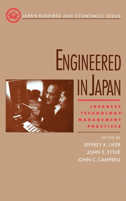 Engineered in Japan - Liker, Jeffrey K (Editor), and Ettlie, John E (Editor), and Campbell, John Creighton (Editor)