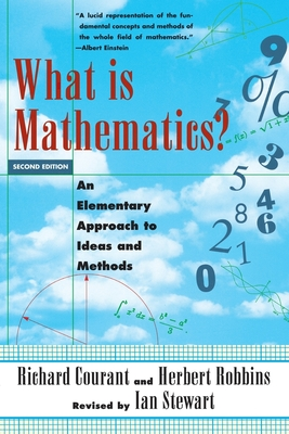 What Is Mathematics?: An Elementary Approach to Ideas and Methods - Courant, Richard, and Stewart, Ian (Revised by), and Robbins, Herbert