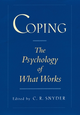 Coping: The Psychology of What Works - Snyder, C R (Editor)