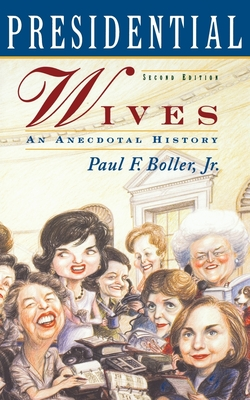 Presidential Wives - Boller, Paul F, Jr., PH.D