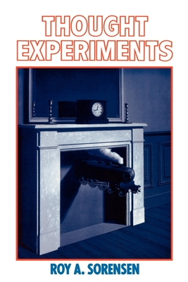 Thought Experiments - Sorensen, Roy A