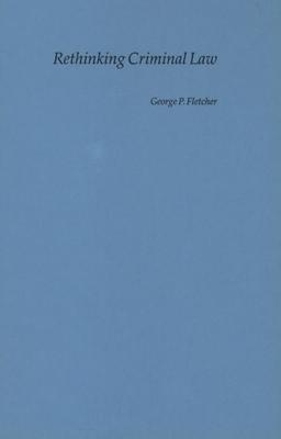 Rethinking Criminal Law - Fletcher, George P