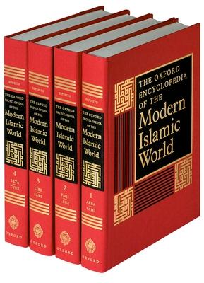 The Oxford Encyclopedia of the Modern Islamic World - Esposito, John L (Editor)