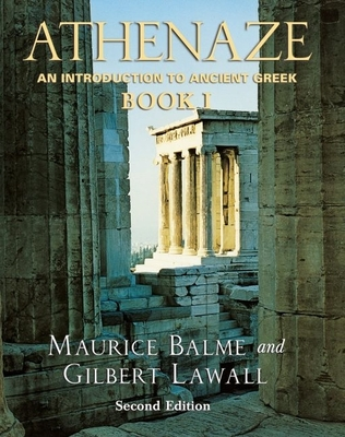 Athenaze: An Introduction to Ancient Greek Book I - Balme, Maurice, and Lawall, Gilbert