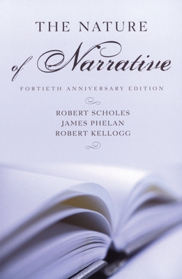 The Nature of Narrative - Scholes, Robert, and Kellogg, Robert, and Phelan, James