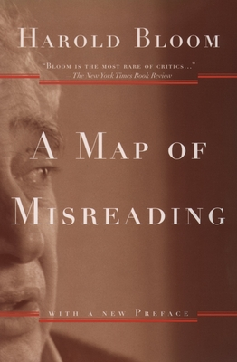 A Map of Misreading - Bloom, Harold