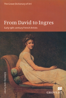 From David to Ingres: Early 19th Century French Artists - Turner, Jane (Editor)