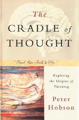 The Cradle of Thought: Exploring the Origins of Thinking - Hobson, Peter
