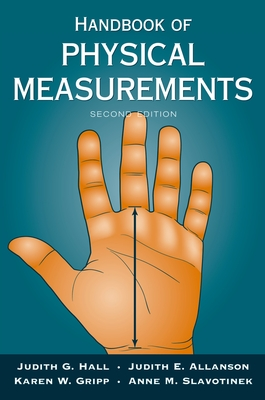 Handbook of Physical Measurements - Hall, Judith, Ph.D., and Allanson, Judith, and Gripp, Karen