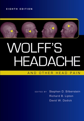 Wolff's Headache and Other Head Pain - Silberstein, Stephen D, M.D. (Editor), and Lipton, Richard B (Editor), and Dodick, David W (Editor)