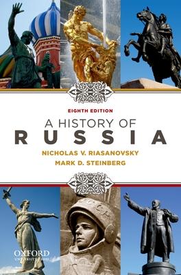 A History of Russia - Riasanovsky, Nicholas Valentine, and Steinberg, Mark D, Professor