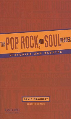 The Pop, Rock and Soul Reader: Histories and Debates - Brackett, David