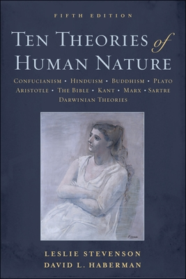 Ten Theories of Human Nature - Stevenson, Leslie, and Haberman, David L