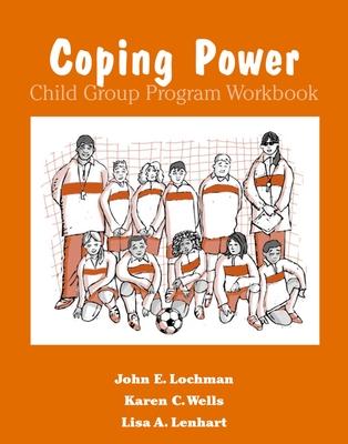 Coping Power Child Group Program Workbook 8-Copy Set - Lochman, John E, Ph.D., and Wells, Karen C, and Lenhart, Lisa A