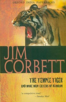 The Temple Tiger and More Man-Eaters of Kumaon - Corbett, Jim