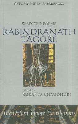 Selected Poems - Tagore, Rabindranath, and Chaudhuri, Sukanta (Editor)