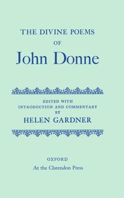 The Divine Poems of John Donne - Donne, John, and Gardner, Helen (Editor)