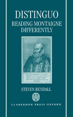 Distinguo: Reading Montaigne Differently - Rendall, Steven