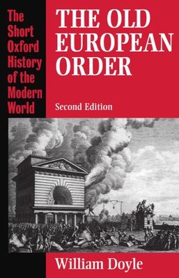 The Old European Order 1660-1800 - Doyle, William