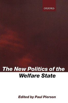 The New Politics of the Welfare State - Pierson, Paul (Editor)