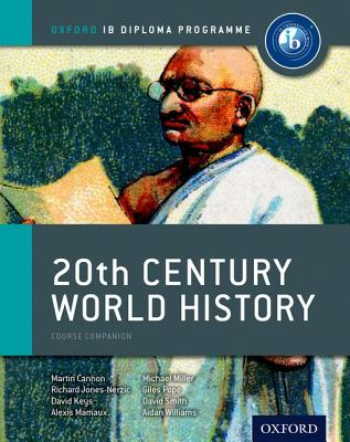 20th Century World History: Course Companion - Cannon, Martin, and Jones-Nerzic, Richard, and Keys, David