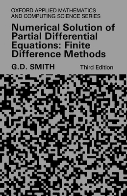 Numerical Solution of Partial Differential Equations: Finite Difference Methods 3rd Edition - Smith, Gordon D
