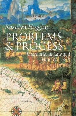 Problems and Process: International Law and How We Use It - Higgins, Rosalyn, Judge