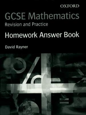 GCSE Mathematics: Revision and Practice: Homework Answer Book - Rayner, David