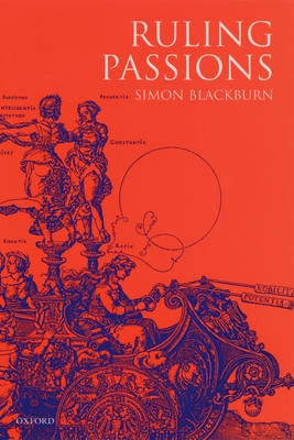 Ruling Passions: A Theory of Practical Reasoning - Blackburn, Simon