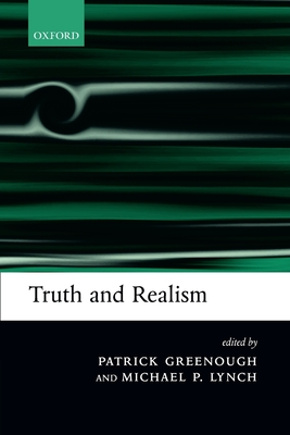 Truth and Realism - Greenough, Patrick (Editor), and Lynch, Michael P (Editor)