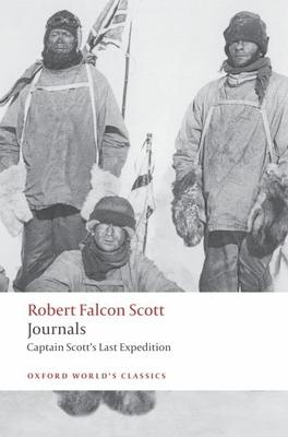 Journals: Captain Scott's Last Expedition - Scott, Robert Falcon, Captain, and Jones, Max, Dr. (Editor)