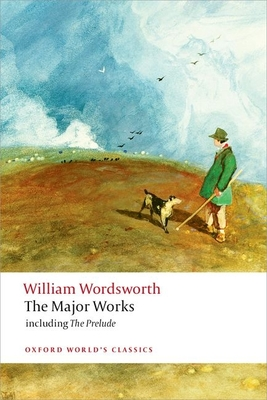 The Major Works - Wordsworth, William, and Gill, Stephen, Professor (Editor)