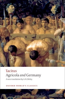 Agricola and Germany - Tacitus, and Birley, Anthony (Translated by)
