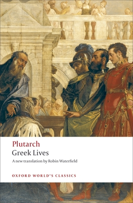 Greek Lives - Plutarch, and Waterfield, Robin (Translated by), and Stadter, Philip A (Introduction by)