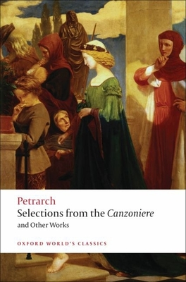 Selections from the Canzoniere and Other Works - Petrarca, Francesco, Professor, and Musa, Mark (Translated by)