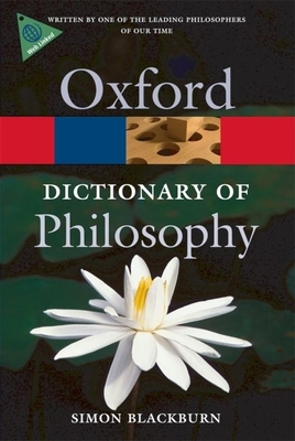 The Oxford Dictionary of Philosophy - Blackburn, Simon