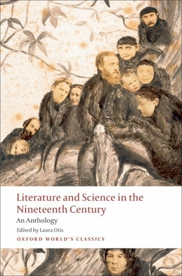 Literature and Science in the Nineteenth Century: An Anthology - Otis, Laura, Professor (Editor)