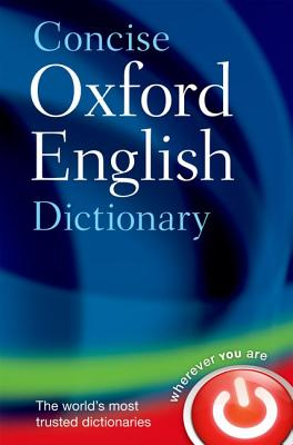 Concise Oxford English Dictionary - Stevenson, Angus (Editor), and Waite, Maurice (Editor)