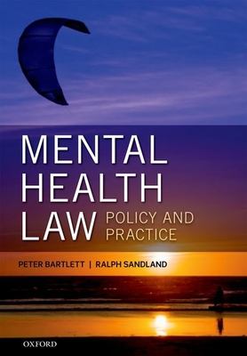 Mental Health Law: Policy and Practice - Bartlett, Peter, and Sandland, Ralph