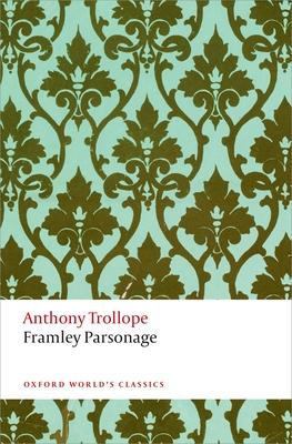 Framley Parsonage - Trollope, Anthony, and Mullin, Katherine (Editor), and O'Gorman, Francis (Editor)