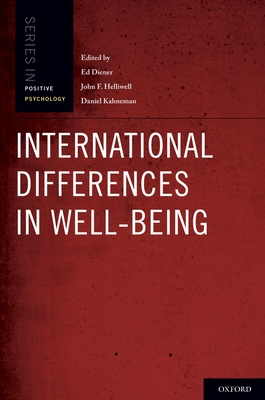 International Differences in Well-Being - Diener, Ed, and Kahneman, Daniel, and Helliwell, John