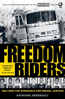 Freedom Riders: 1961 and the Struggle for Racial Justice - Arsenault, Raymond